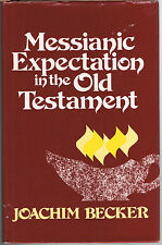 Messianic Expectation in the Old Testament~Joachim Becker~VINTAGE & RARE(1980)VG
