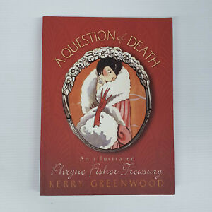 A Question of Death: An Illustrated Phryne Fisher Treasury by Kerry Greenwood
