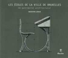 Les écoles de la ville de Bruxelles: Un patrimoine architectural | B Libois 2012