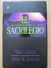 EL SACRILEGIO~Tim LaHaye~Jenkins~EL ANTICRISTO TOMA EL TRONO~Left Behind HCDJ~