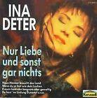 Nur Liebe und Sonst Gar Nichts by Ina Deter   CD   condition very good