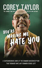 You're Making Me Hate You by Corey Taylor (Hardback, 2015)
