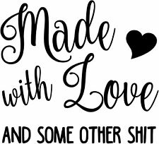Made with Love and Some Other Sht Vinyl Wall Decal Kitchen Sticker Decor Art