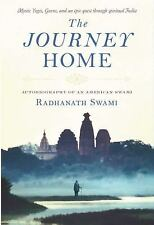 The Journey Home : Autobiography of an American Swami by Radhanath Swami (2010,