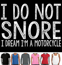 Funny T-Shirts I do not snore i dream i'm a motorcycle dad present biker Don't