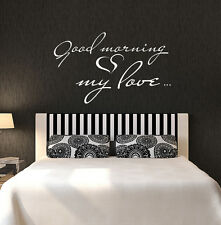 Quote Wall Decals Good Morning My Love Family Vinyl Stickers Bedroom Decor FD44