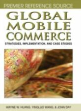 Global Mobile Commerce: Strategies, Implementation and Case Studies Textbook