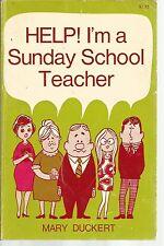 Help I'm A Sunday School Teacher  Mary Duckert PB 1959