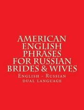 English American Phrases for Russian Brides and Wifes : Every Days Phrases -...