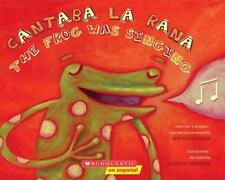 Cantaba la rana / The Frog Was Singing: (Bilingual) (Spanish Edition)
