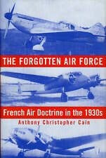 The Forgotten Air Force: French Air Doctrine in the 1930s (Smithsonian History o
