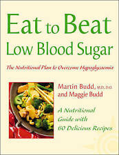 Eat to Beat Low Blood Sugar: The Nutritional Plan to Overcome Hypoglycaemia, wit