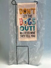"""Home Yard Decor- Mini Garden Flag Stake """"Let The Dogs Out"""" 8"""" X 4"""" X 13"""" New"""