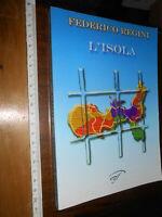 LIBRO:L'isola Federico Regini Edizioni il Foglio 2006 1° ed Voci della Maremma