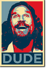 THE DUDE PHOTO PRINT POSTER GIFT (OBAMA HOPE INSPIRED) BIG LEBOWSKI JEFF BRIDGES