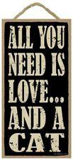 "All You Need Is Love And A Cat Cute Sign Great Gift 10""x5"" Wood plaque New 422"