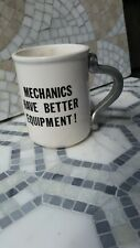 Vintage Mechanics Have Better Equipment Coffee Mug White...