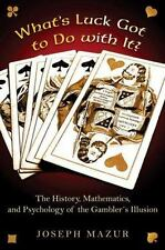 What's Luck Got to Do with It? : The History, Mathematics by J Mazur