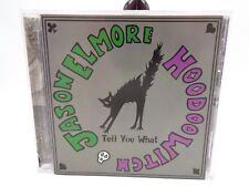 Tell You What by Jason Elmore/Hoodoo Witch/ Jason Elmore & Hoodoo Witch CD ~ VG+