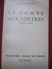 LA COMBE AUX LOUTRES - Roman scout - Boris SIMON - DUMAS - Illust. GOULIER 1950