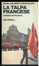 MACCIOCCHI MARIA A. LA TALPA FRANCESE FELTRINELLI 1977 FRANCIA CONTESTAZIONE