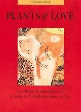 Plants of Love: Aphrodisiacs in Myth, History, and the Present, Ratsch, Christia