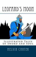 Leopard's Moon : Illustrated Tales of Sword and Soul by Melvin Carter (2013,...