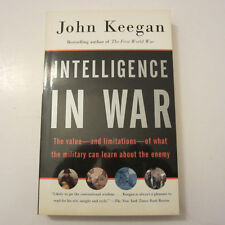 Intelligence in War : The Value--and Limitations--of What the Military Can...