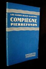 """Guide Bleu Illustré """"COMPIEGNE PIERREFONDS"""" Oise Picardie Chateau 1949 !"""