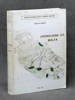 WWII Marina Militare - M. Gabriele - Operazione C3: Malta - ed. 1975