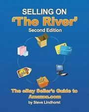 Selling on 'The River' eBay Seller's Guide to Amazon. com Steve Lindhorst Book