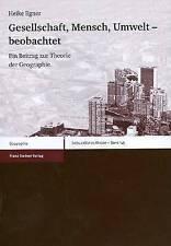 Gesellschaft, Mensch, Umwelt Beobachtet: Ein Beitrag Zur Theorie Der Geographie