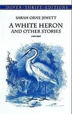 """""""White Heron"""" and Other Stories (Dover Thrift Editions) by Jewett, Sarah Orne, N"""