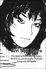 I'm Still Here: The History, Testimony, Education, Outcomes, and Strengths of pe