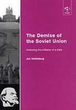 The Demise of the Soviet Union: Analysing the Collapse of a State, Hallenberg, J