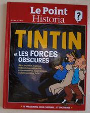Tintin et les Forces Obscures HERGE éd Le Point Historia 2013