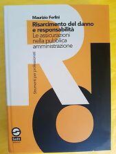 MAURIZIO FERLINI - RISARCIMENTO DEL DANNO E RESPONSABILITÀ - GEDIT EDIZIONI 2003