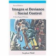 Images of Deviance and Social Control : A Sociological History by Stephen Pfohl
