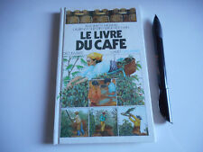 LE LIVRE DU CAFE - A.MIGNON / L.QUENTIN / S.HOCHAN - GALLIMARD