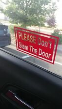 PLEASE DON'T SLAM THE DOOR sticker decal sign ubers lyfts door window glass car
