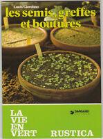 Les semis, greffes et boutures Louis GIORDANO