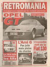 RETROMANIA 18 CITROEN AMI 6 OPEL GT 1100 1900 GT/J FIAT 130 LIEGE ROME LIEGE