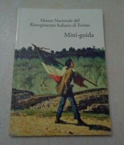 MUSEO NAZIONALE DEL RISORGIMENTO ITALIANO DI TORINO MINI GUIDA 2014