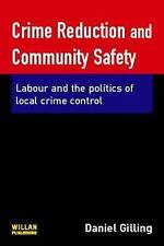 Crime Reduction and Community Safety: Labour and the Politics of Local Crime Con