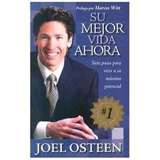 Su Mejor Vida Ahora : Siete Pasos para Vivir a to Máximo Potencial by Joel...