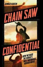 Chain Saw Confidential: How We Made the World's Most Notorious Horror Movie