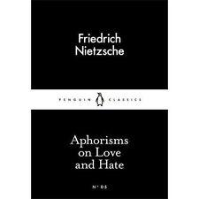 Good, Aphorisms on Love and Hate (Penguin Little Black Classics), Nietzsche, Fri