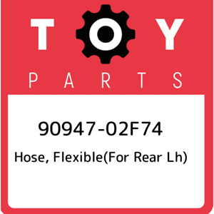 90947-02F74 Toyota Hose, flexible(for rear lh) 9094702F74, New Genuine OEM Part