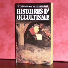 La Grande Anthologie du Fantastique - Histoires d'Occultisme