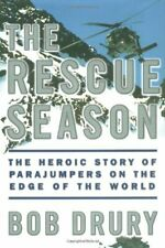 The Rescue Season: The Heroic Story of Parajumpers on ... by Drury, Bob Hardback